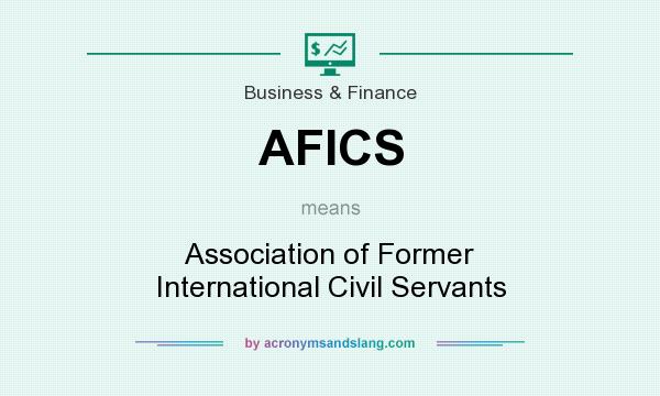 What does AFICS mean? It stands for Association of Former International Civil Servants