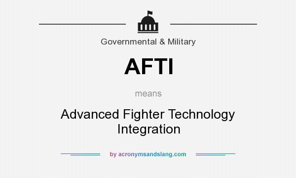 What does AFTI mean? It stands for Advanced Fighter Technology Integration