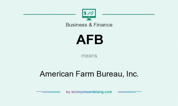 What does AFB mean? It stands for American Farm Bureau, Inc.