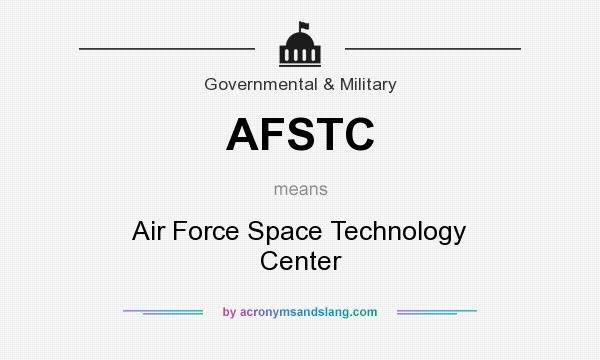 What does AFSTC mean? It stands for Air Force Space Technology Center