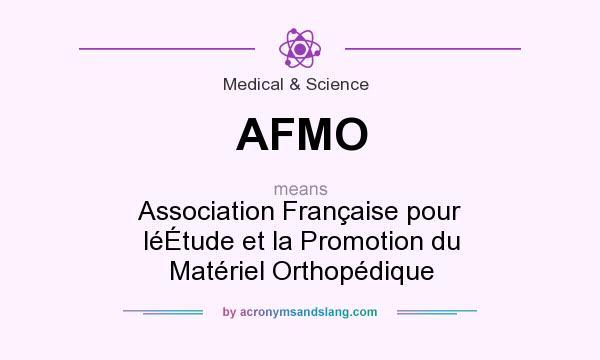 What does AFMO mean? It stands for Association Française pour léÉtude et la Promotion du Matériel Orthopédique