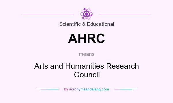 What does AHRC mean? It stands for Arts and Humanities Research Council