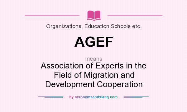 What does AGEF mean? It stands for Association of Experts in the Field of Migration and Development Cooperation