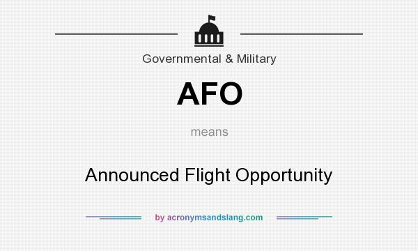 What does AFO mean? It stands for Announced Flight Opportunity
