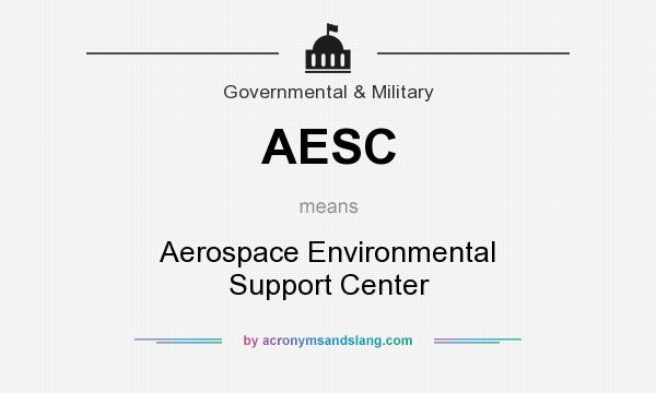 What does AESC mean? It stands for Aerospace Environmental Support Center