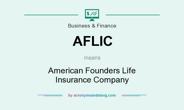 What does AFLIC mean? It stands for American Founders Life Insurance Company