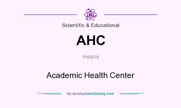 What does AHC mean? It stands for Academic Health Center