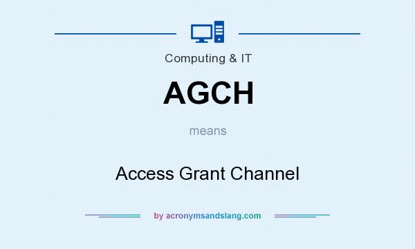 What does AGCH mean? It stands for Access Grant Channel