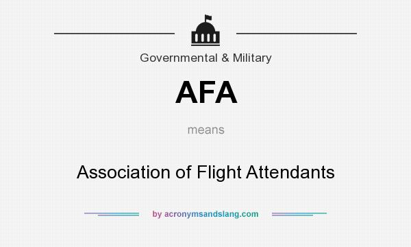 What does AFA mean? It stands for Association of Flight Attendants