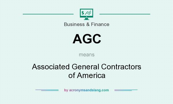 What does AGC mean? It stands for Associated General Contractors of America