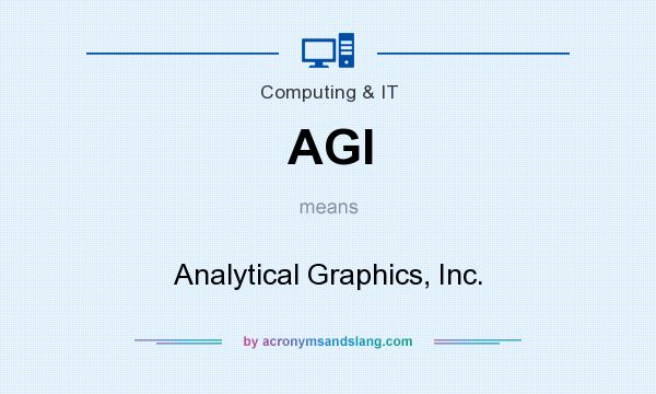 What does AGI mean? It stands for Analytical Graphics, Inc.