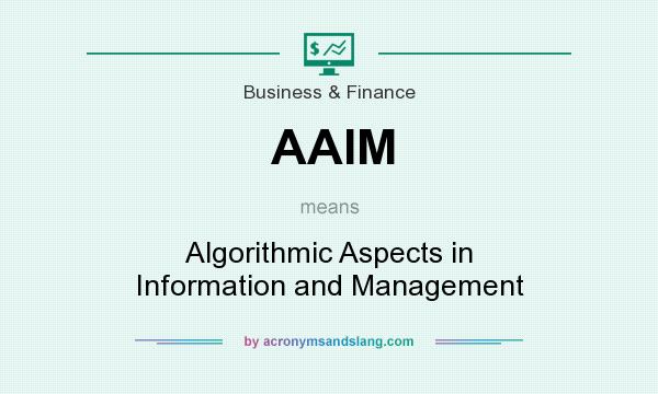 What does AAIM mean? It stands for Algorithmic Aspects in Information and Management