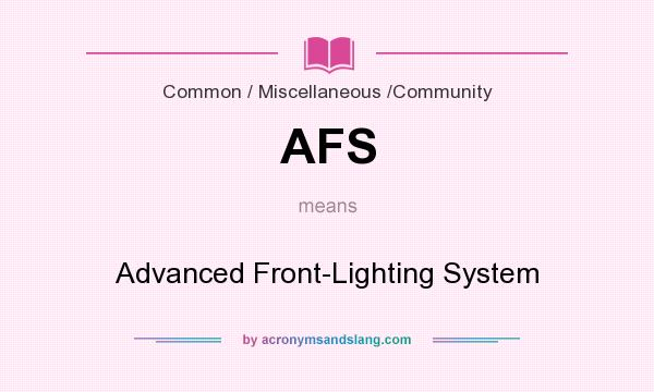 What does AFS mean? It stands for Advanced Front-Lighting System