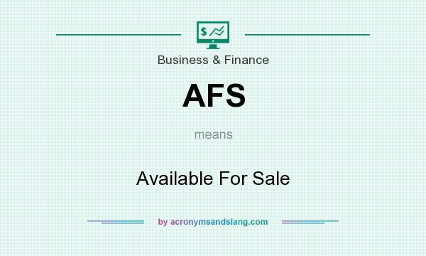 What does AFS mean? It stands for Available For Sale