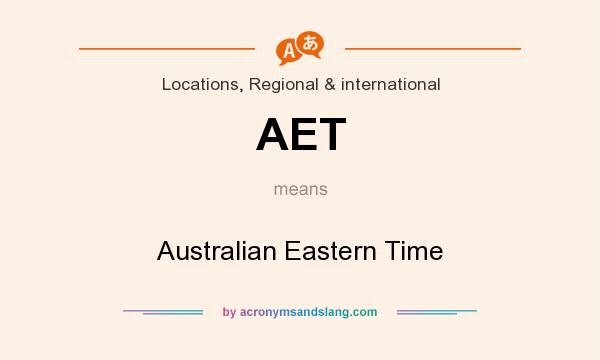 What does AET mean? It stands for Australian Eastern Time