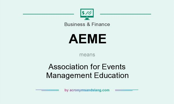 What does AEME mean? It stands for Association for Events Management Education