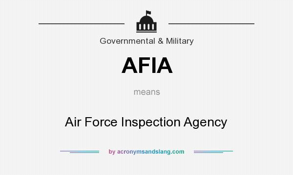What does AFIA mean? It stands for Air Force Inspection Agency