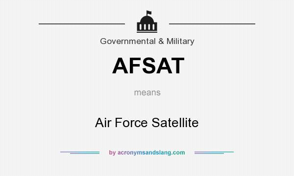 What does AFSAT mean? It stands for Air Force Satellite