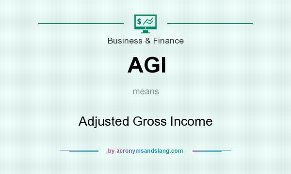 What does AGI mean? It stands for Adjusted Gross Income