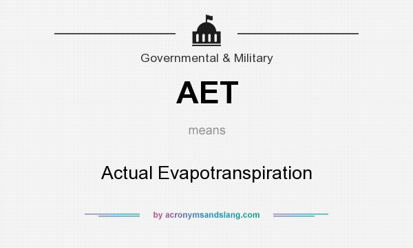What does AET mean? It stands for Actual Evapotranspiration