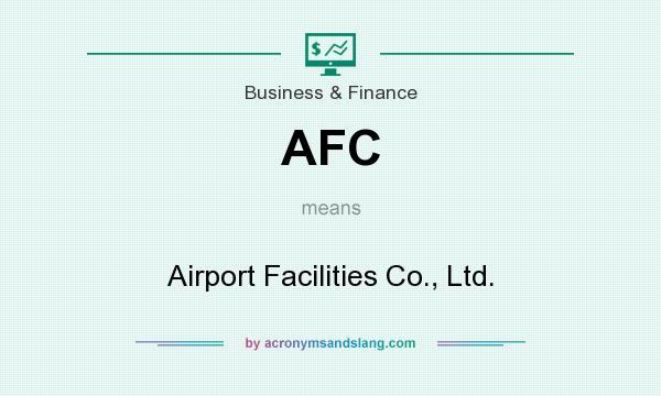 What does AFC mean? It stands for Airport Facilities Co., Ltd.