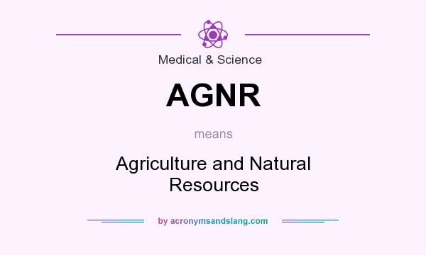 What does AGNR mean? It stands for Agriculture and Natural Resources