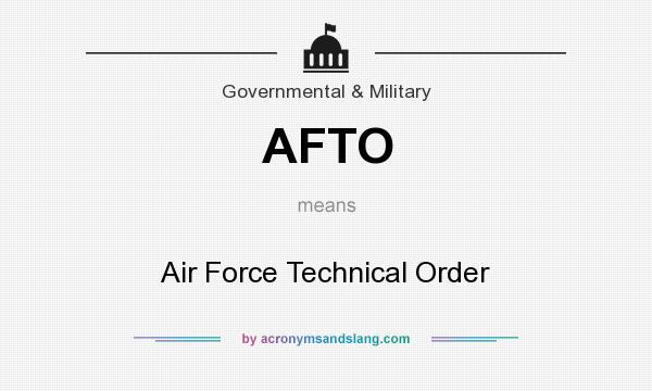 What does AFTO mean? It stands for Air Force Technical Order
