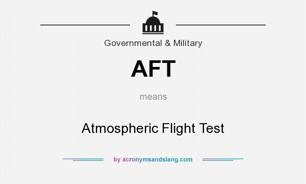 What does AFT mean? It stands for Atmospheric Flight Test