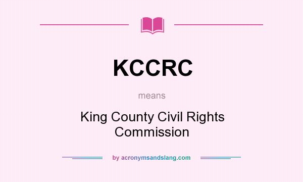 What does KCCRC mean? It stands for King County Civil Rights Commission