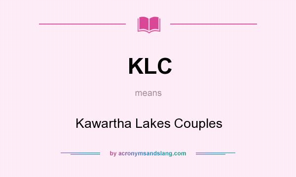 What does KLC mean? It stands for Kawartha Lakes Couples