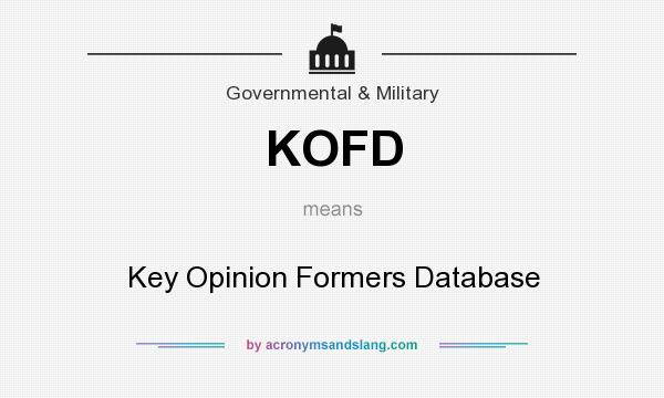 What does KOFD mean? It stands for Key Opinion Formers Database