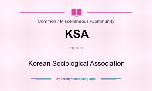 What does KSA mean? It stands for Korean Sociological Association