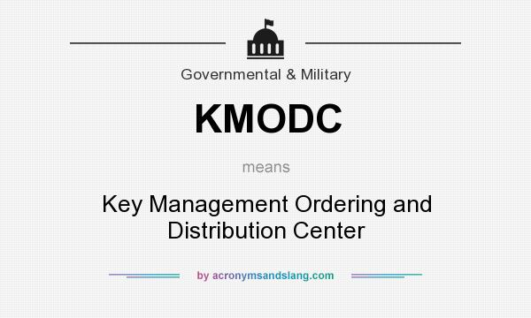 What does KMODC mean? It stands for Key Management Ordering and Distribution Center