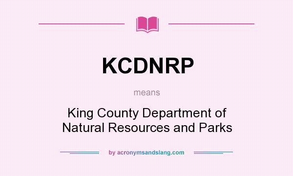 What does KCDNRP mean? It stands for King County Department of Natural Resources and Parks