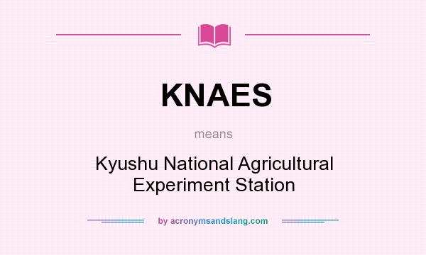 What does KNAES mean? It stands for Kyushu National Agricultural Experiment Station