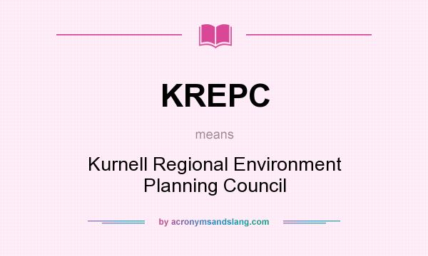 What does KREPC mean? It stands for Kurnell Regional Environment Planning Council
