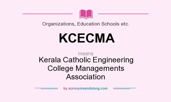 What does KCECMA mean? It stands for Kerala Catholic Engineering College Managements Association