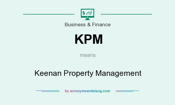 What does KPM mean? It stands for Keenan Property Management