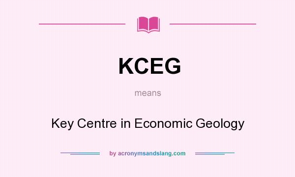 What does KCEG mean? It stands for Key Centre in Economic Geology