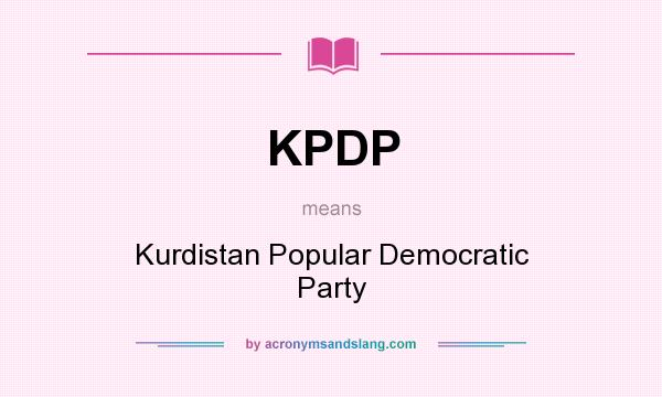 What does KPDP mean? It stands for Kurdistan Popular Democratic Party