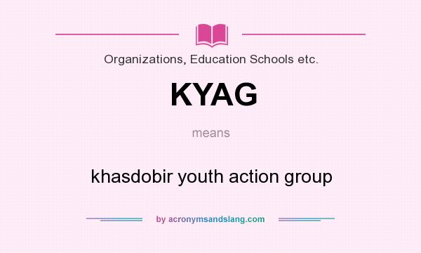 What does KYAG mean? It stands for khasdobir youth action group