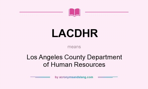 What does LACDHR mean? It stands for Los Angeles County Department of Human Resources