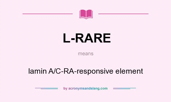 What does L-RARE mean? It stands for lamin A/C-RA-responsive element