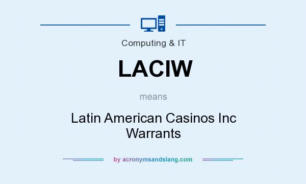 What does LACIW mean? It stands for Latin American Casinos Inc Warrants