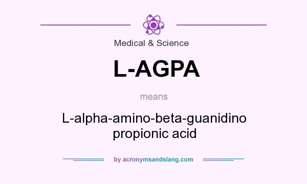 What does L-AGPA mean? It stands for L-alpha-amino-beta-guanidino propionic acid