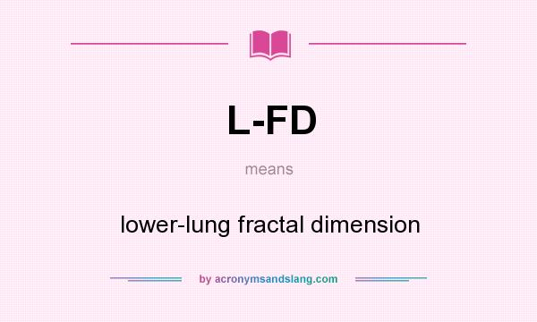 What does L-FD mean? It stands for lower-lung fractal dimension