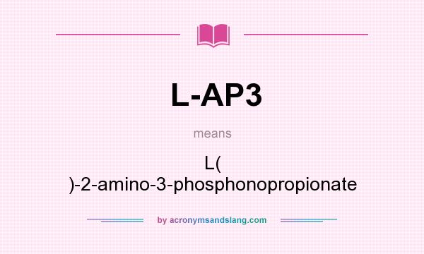 What does L-AP3 mean? It stands for L( )-2-amino-3-phosphonopropionate