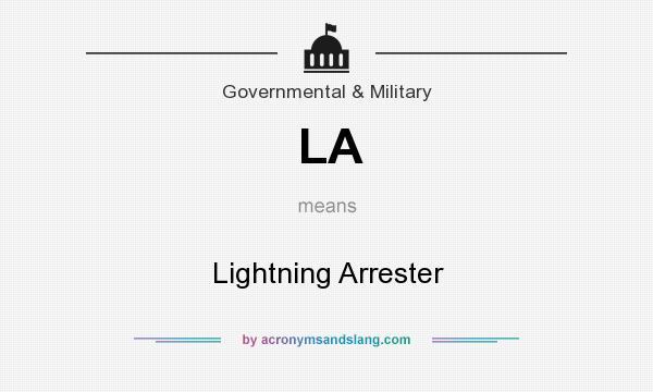 What does LA mean? It stands for Lightning Arrester