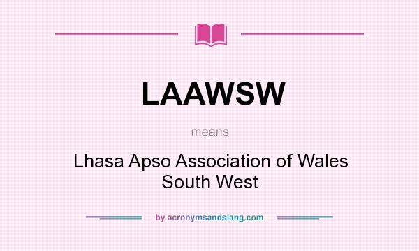 What does LAAWSW mean? It stands for Lhasa Apso Association of Wales South West