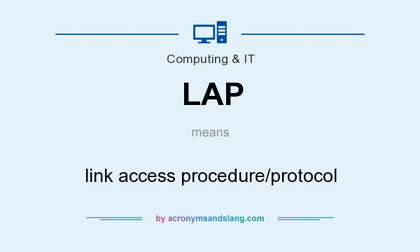 What does LAP mean? It stands for link access procedure/protocol